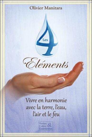 Les 4 éléments ; vivre en harmonie avec la terre, l'eau, l'air et le feu