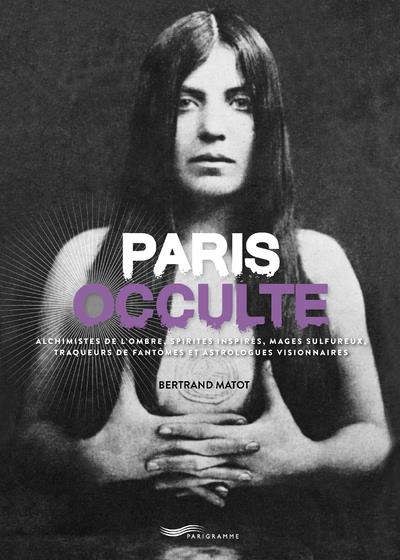 MATOT BERTRAND - PARIS OCCULTE