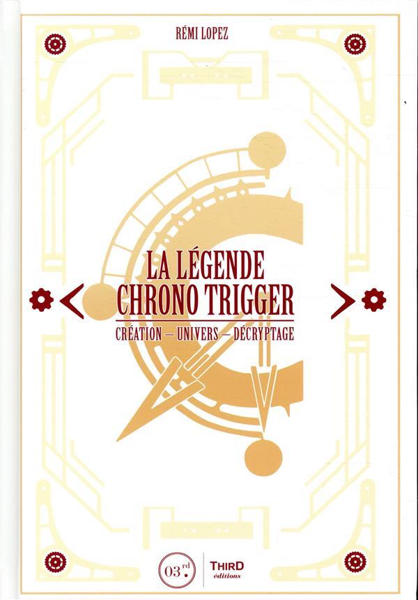 La légende Chrono Trigger ; création, univers, décryptage