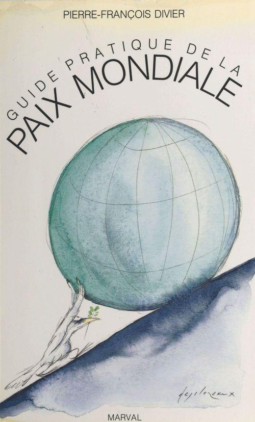 Guide pratique de la paix mondiale