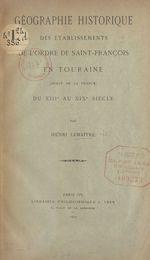 Géographie historique des établissements de l'ordre de Saint-François en Touraine
