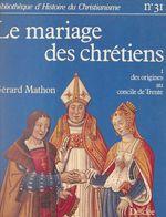 Le mariage des chrétiens (1)  - Gérard Mathon