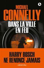 Vente Livre Numérique : Dans la ville en feu  - Michael Connelly