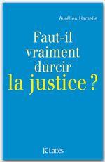 Faut-il durcir la justice ?