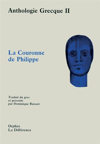 Anthologie grecque t.2 ; la couronne de Philippe