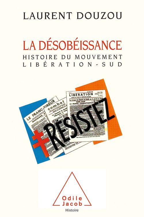 La Désobéissance  - Laurent Douzou