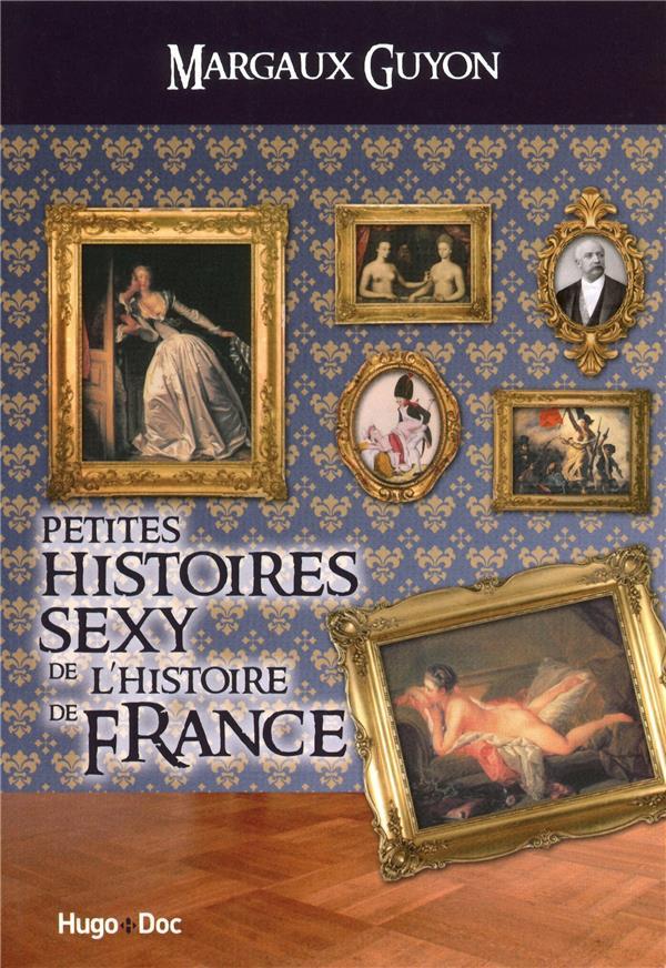 Petites Histoires Sexy De L'Histoire De France