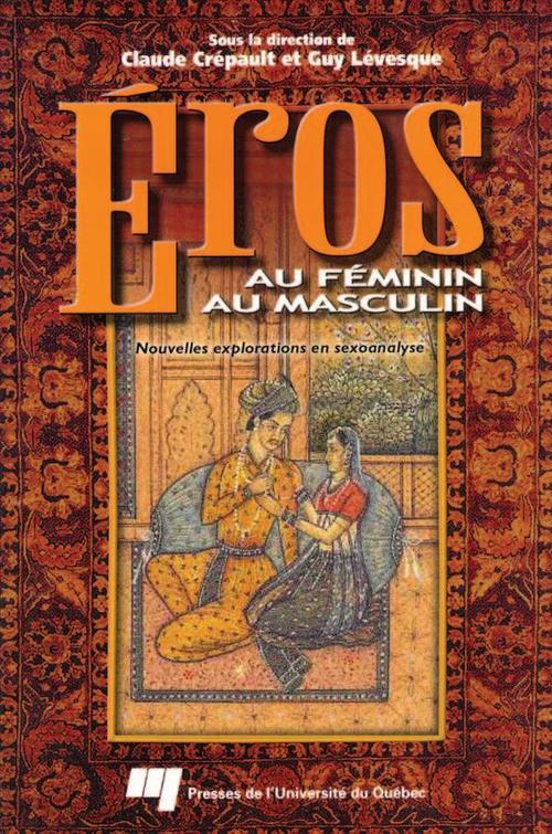 Eros au féminin, Eros au masculin ; nouvelles explorations en sexoanalyse