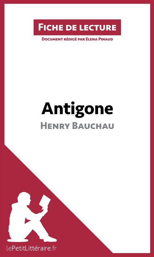 Analyse ; Antigone d'Henry Bauchau ; résumé complet et analyse détaillée de l'½uvre