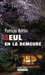 Vente EBooks : Seul en la demeure  - Bertin Patricia