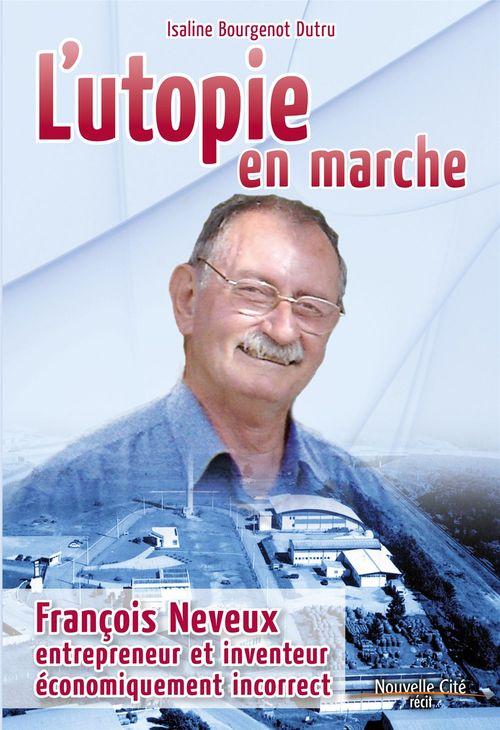 L'utopie en marche  - Isaline Bourgenot Dutru  - Bourgenot  - Dutru