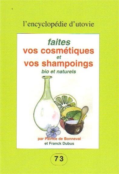 Faites vos cosmétiques et vos champoings bio et naturels