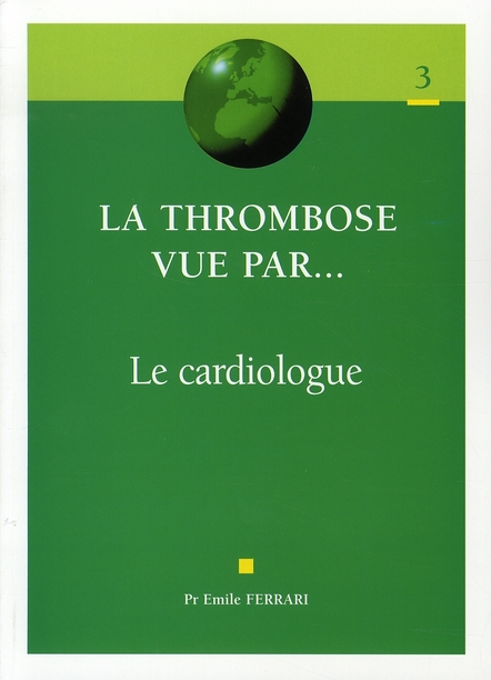 La thrombose vue par... le cardiologue