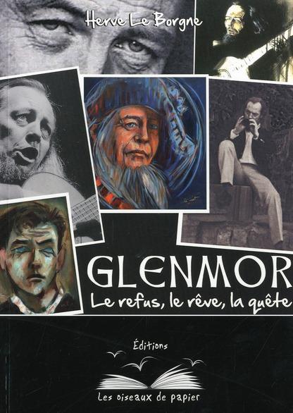 Glenmor, le refus, le rêve, la quête