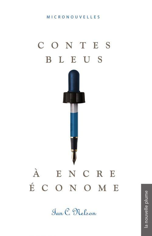 Contes bleus à encre économe  - Ian C. Nelson