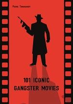 100 iconic gangster movies /anglais