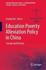 Education Poverty Alleviation Policy in China  - Jian Li - Eryong Xue