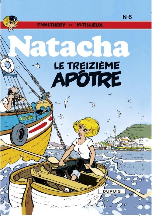 Natacha t.6 ; le treizième apôtre  - Maurice Tillieux  - François Walthéry  - Tillieux