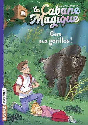 La cabane magique T.21 ; gare aux gorilles !