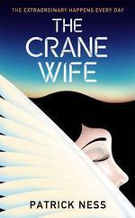 Vente EBooks : The Crane Wife  - Patrick NESS