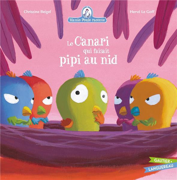 Mamie Poule raconte t.7 ; le canari qui faisait pipi au nid