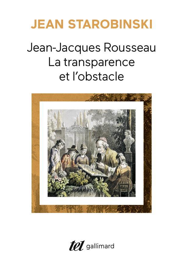 12. Jean Starobinski, Jean-Jacques Rousseau, la transparence et l'obstacle