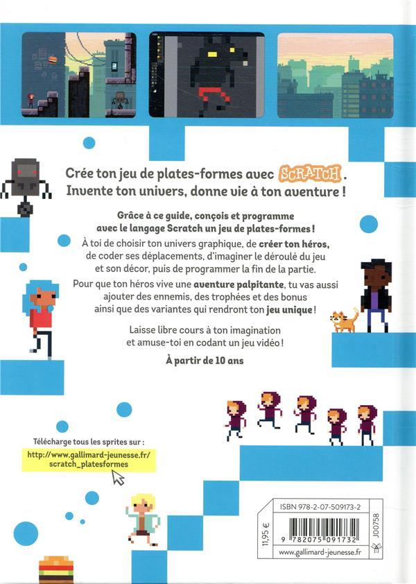 Programme ton jeu de plates-formes avec Scratch ; invente ton héros, imagine tes décors !