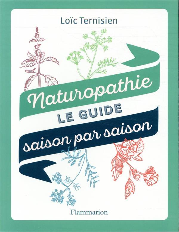 Naturopathie ; le guide saison par saison
