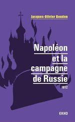 Vente Livre Numérique : Napoléon et la campagne de Russie  - Jacques-Olivier Boudon