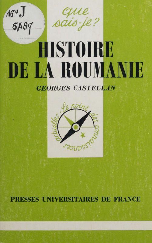 Histoire de la Roumanie  - Georges Castellan