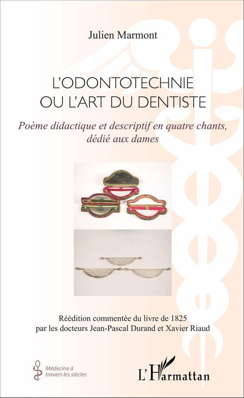 L'odontotechnie ou l'art du dentiste ; poème didactique et descriptif en quatre chants, dédié aux dames