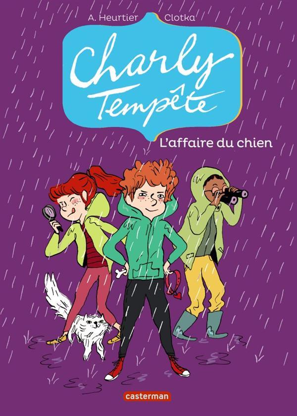 Charly tempête t.3 ; l'affaire du chien