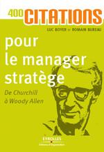 Vente Livre Numérique : 400 citations pour le manager stratège  - Luc BOYER - Romain Bureau