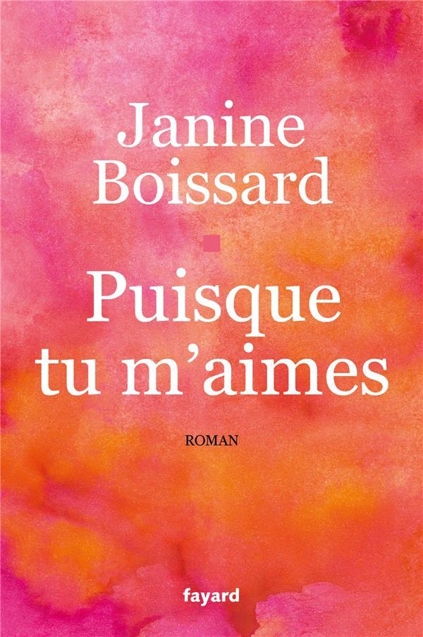 PUISQUE TU M'AIMES BOISSARD, JANINE