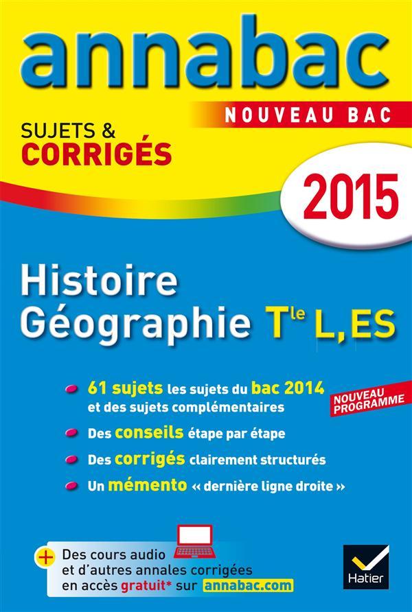 ANNABAC SUJETS & CORRIGES ; histoire ; géographie ; terminale L, ES ; annales ; 2015