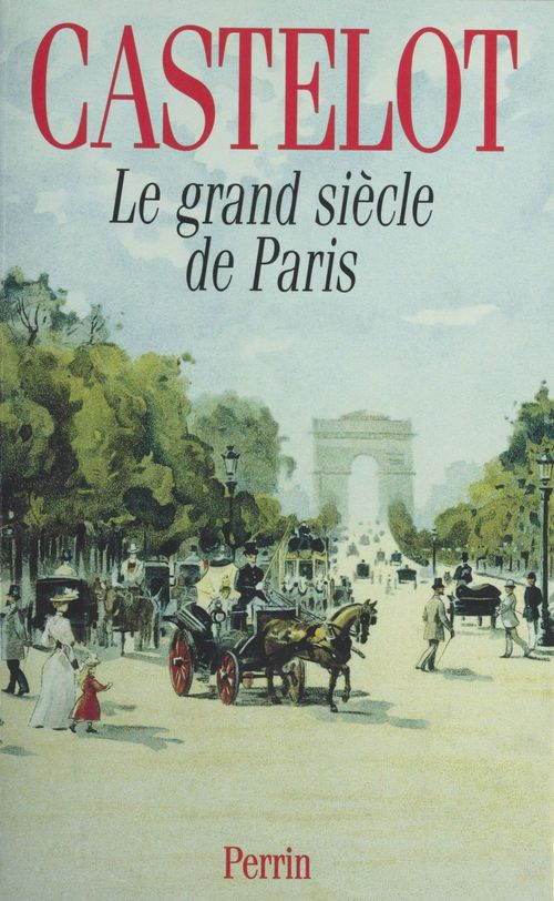 Le grand siecle de paris
