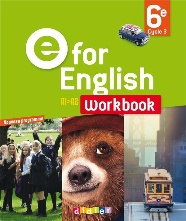 E for english ; anglais ; 6ème ; worbook