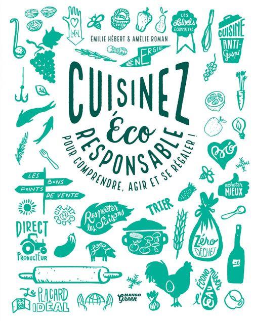 Cuisinez éco-responsable ; pour comprendre, agir et se régaler !
