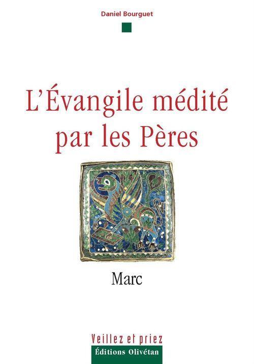 L'évangile médité par les pères - Marc