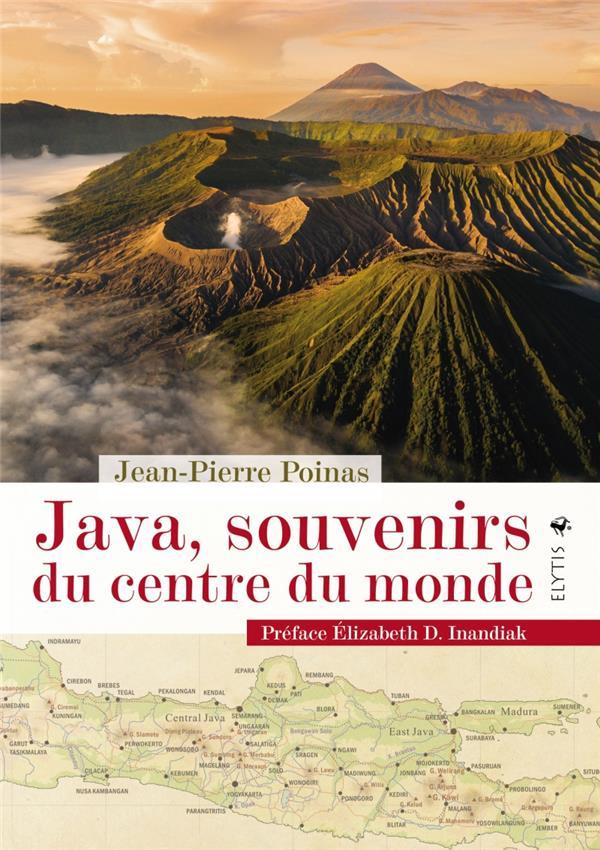 Java, souvenirs du centre du monde