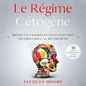 Vente AudioBook : Le régime cétogène  - Jacques Moore