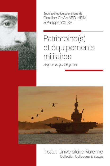 Patrimoine(s) et équipements militaires ; aspects juridiques
