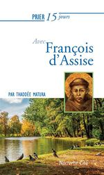 Prier 15 jours avec François d'Assise  - Thaddée Matura