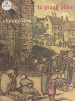 La Grand'place : Jeanne Champillou  - Alain BOUZY