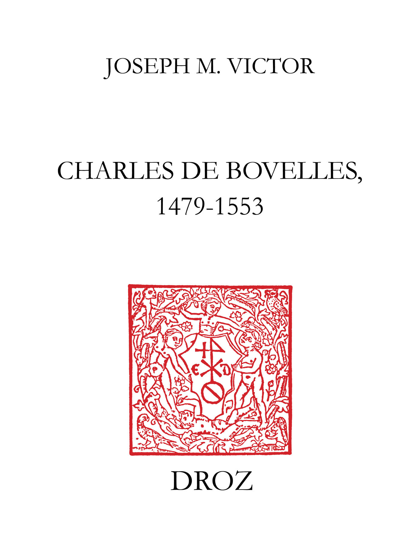 Charles de Bovelles, 1479-1553  - Joseph M. Victor