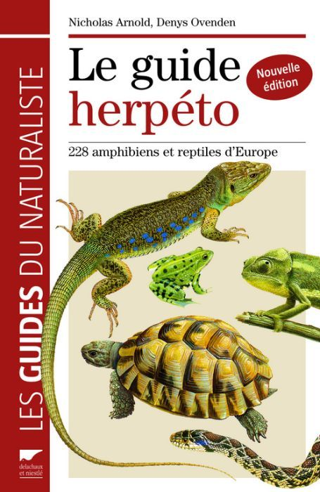 Le Guide Herpeto ; 228 Amphibiens Et Reptiles D'Europe
