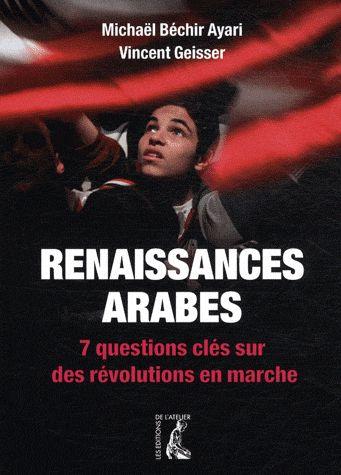renaissances arabes ; 7 questions clés sur des révolutions en marche