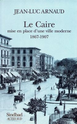 Le Caire, Mise En Place D'Une Ville Moderne, 1867-1907