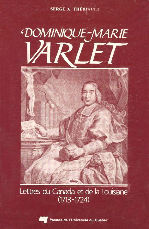 Dominique-Marie Varlet ; lettres du Canada et de la Louisiane (1713-1724)