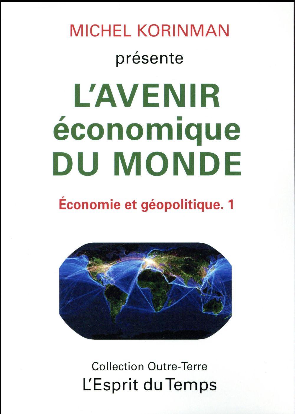 Economie et geopolitique t.1 ; l'avenir economique du monde